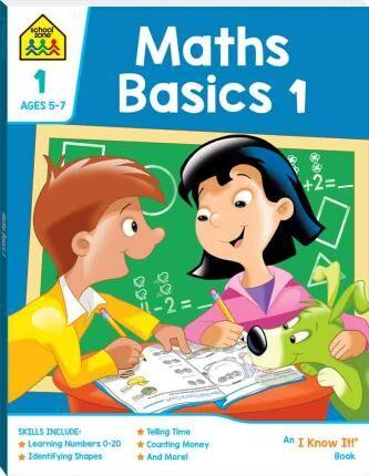 School Zone Maths Basics 1  I Know It Workbook