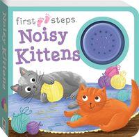 First Steps Noisy Kittens Sound Book