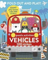 Fold Out and Play Vehicles : Giant Sticker Scenes, Puzzle Activities, 500 Sticke
