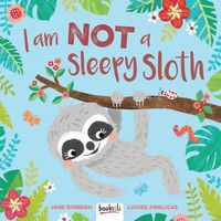 I am Not a Sleepy Sloth