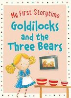 MY FIRST STORYTIME - Goldilocks and the Three Bears