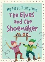 MY FIRST STORYTIME - The Elves and the Shoemaker