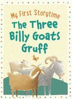MY FIRST STORYTIME - The Three Billy Goats Gruff