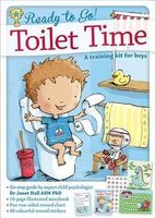 Ready to Go! Toilet Time: a Training Kit for Boys