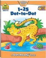 School Zone 1-25 Dot-to-Dot Get Ready Book