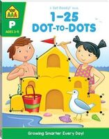 School Zone 1-25 Dot-to-dot: A Get Ready Book