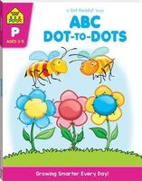 School Zone ABC Dot-to-dot: A Get Ready Book