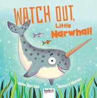 Watch Out, Little Narwhal!